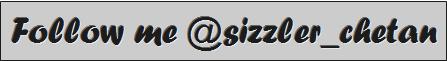 follow @sizzler_chetan twitter