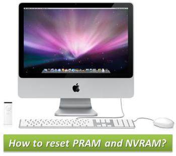 How to Reset PRAM and NVRAM in MAC?