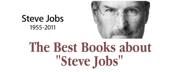 The Best Books About Steve Jobs and his Innovations, Inspirations and Leadership – on Amazon
